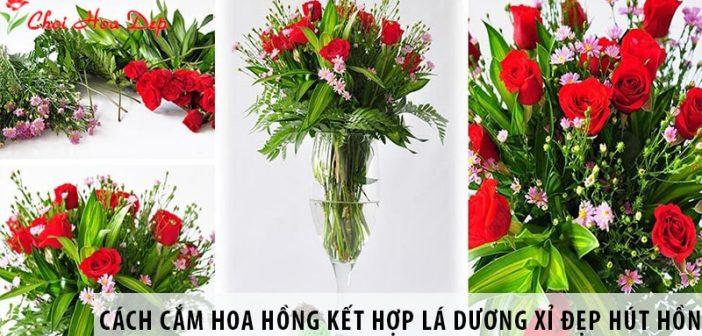 Cách cắm hoa hồng kết hợp lá dương xỉ đẹp hút hồn