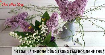 Điểm danh 14 loại lá thường dùng trong cắm hoa nghệ thuật