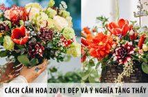 Cách cắm hoa 20/11 đẹp và ý nghĩa tặng thầy cô giáo