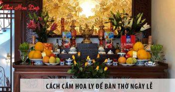 Cách cắm hoa ly để bàn thờ vào ngày Tết và các ngày lễ