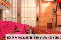 Thiết kế hội trường xã, huyện, tỉnh 600m2 nên dùng ghế gì?